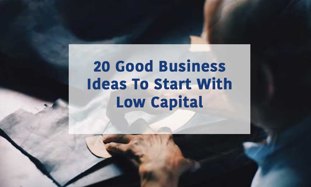 20-good-business-ideas-to-start-with-low-capital